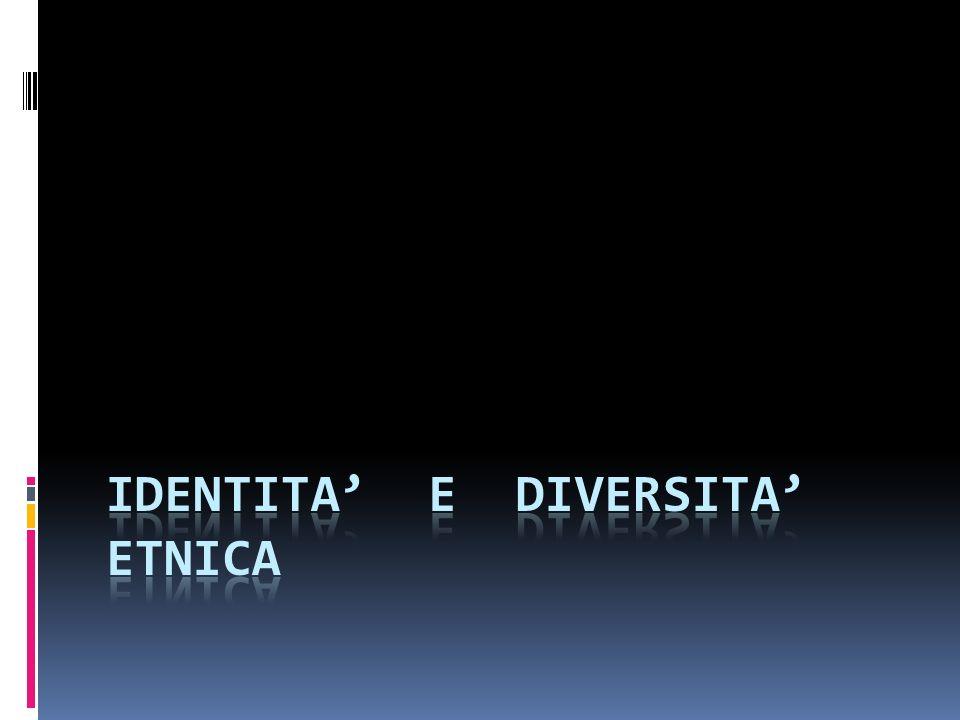 IDENTITA E DIVERSITA ETNICA COMPONENTE INDIVIDUALE COMPONENTE SOCIALE SOCIALIZZAZIONE PRIMARIA SOCIALIZZAZIONE PRIMARIA SOCIALIZZAZIONE SECONDARIA RUOLO FORTE DELLA COMUNITA DI APPARTENENZA LA CONDIZIONI DI ESSERE TECNICI ESSERE COSTRETTI A NUOVI CONFRONTI TRA