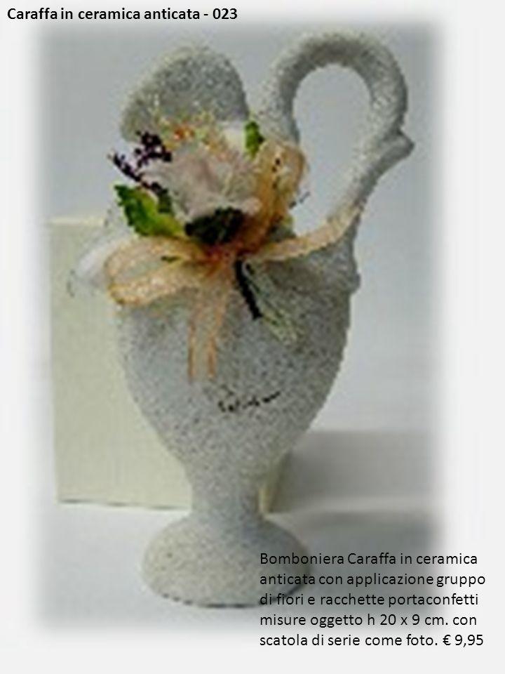 Caraffa in ceramica anticata - 023 Bomboniera Caraffa in ceramica anticata con applicazione gruppo di fiori e racchette portaconfetti misure oggetto h