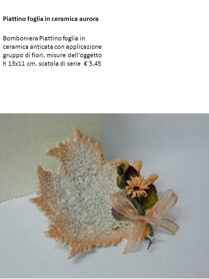 Piattino foglia in ceramica aurora Bomboniera Piattino foglia in ceramica anticata con applicazione gruppo di fiori, misure dell'oggetto h 13x11 cm. s