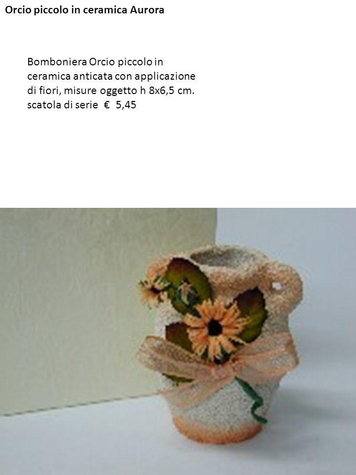 Orcio piccolo in ceramica Aurora Bomboniera Orcio piccolo in ceramica anticata con applicazione di fiori, misure oggetto h 8x6,5 cm. scatola di serie