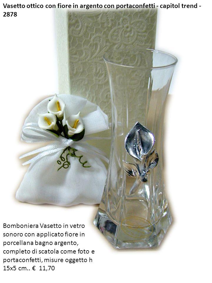 Vasetto ottico con fiore in argento con portaconfetti - capitol trend - 2878 Bomboniera Vasetto in vetro sonoro con applicato fiore in porcellana bagn