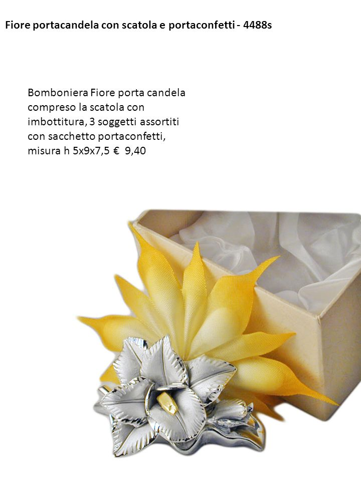 Fiore portacandela con scatola e portaconfetti - 4488s Bomboniera Fiore porta candela compreso la scatola con imbottitura, 3 soggetti assortiti con sa