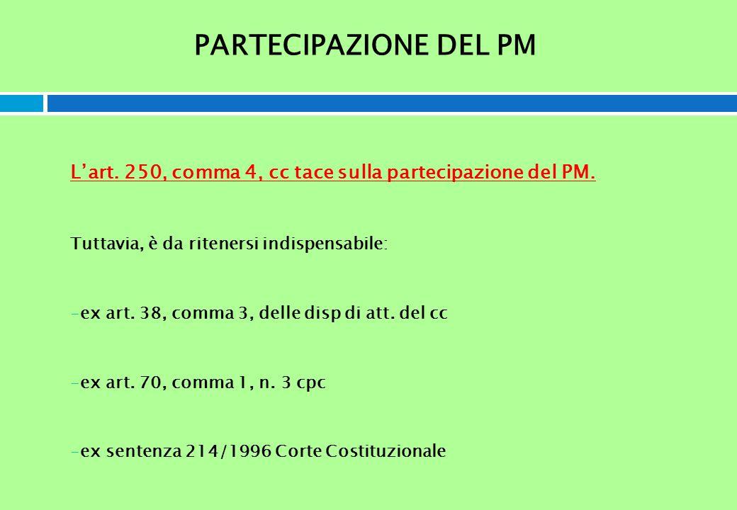 PARTECIPAZIONE DEL PM Lart. 250, comma 4, cc tace sulla partecipazione del PM. Tuttavia, è da ritenersi indispensabile: -ex art. 38, comma 3, delle di