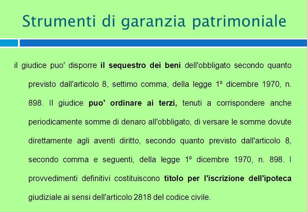 il giudice puo' disporre il sequestro dei beni dell'obbligato secondo quanto previsto dall'articolo 8, settimo comma, della legge 1º dicembre 1970, n.