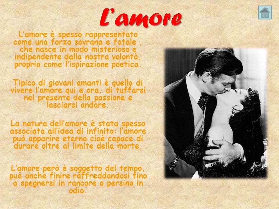 Lamore Lamore è spesso rappresentato come una forza sovrana e fatale, che nasce in modo misterioso e indipendente dalla nostra volontà, proprio come lispirazione poetica.