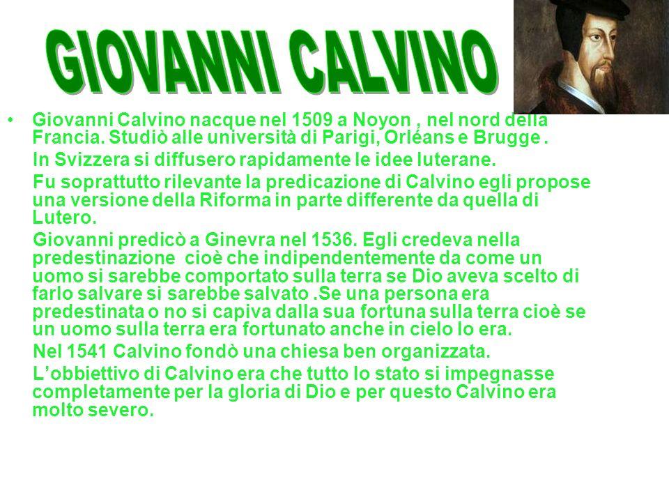 Giovanni Calvino nacque nel 1509 a Noyon, nel nord della Francia.