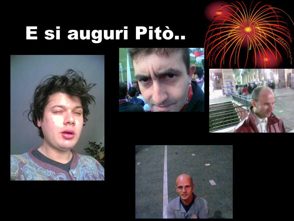 Auguri Pitò!!