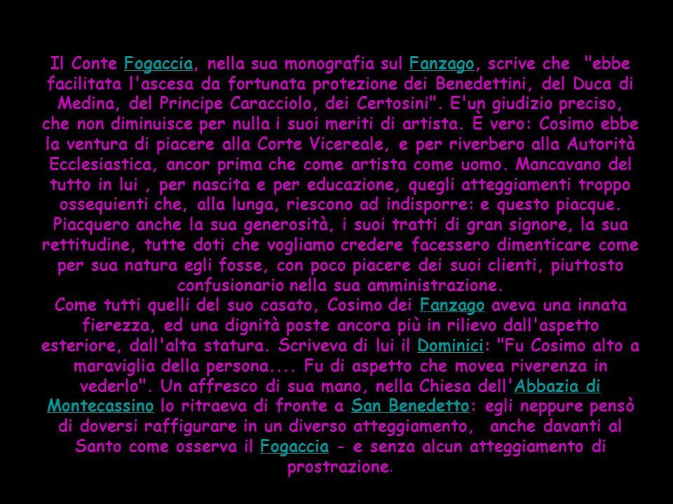 Il Conte Fogaccia, nella sua monografia sul Fanzago, scrive che
