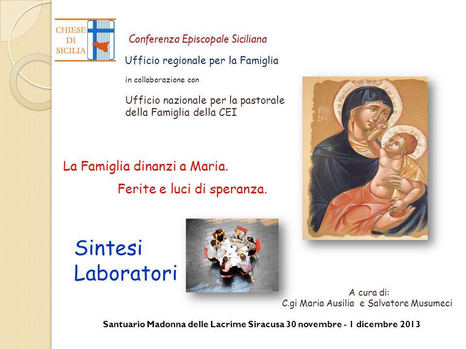 Santuario Madonna delle Lacrime Siracusa 30 novembre - 1 dicembre 2013 Conferenza Episcopale Siciliana Ufficio regionale per la Famiglia La Famiglia d