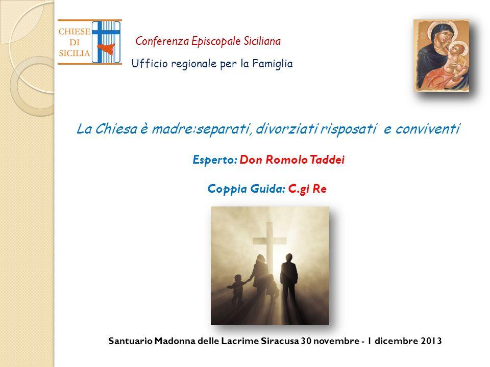 Santuario Madonna delle Lacrime Siracusa 30 novembre - 1 dicembre 2013 Conferenza Episcopale Siciliana Ufficio regionale per la Famiglia La Chiesa è m