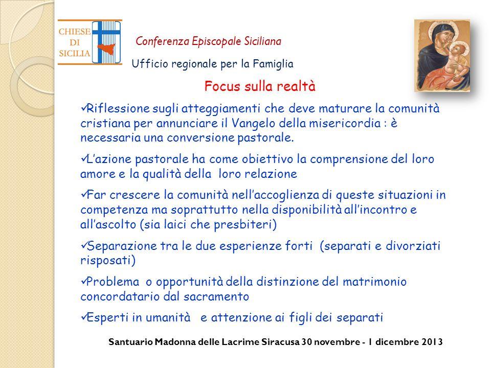 Santuario Madonna delle Lacrime Siracusa 30 novembre - 1 dicembre 2013 Conferenza Episcopale Siciliana Ufficio regionale per la Famiglia Riflessione s