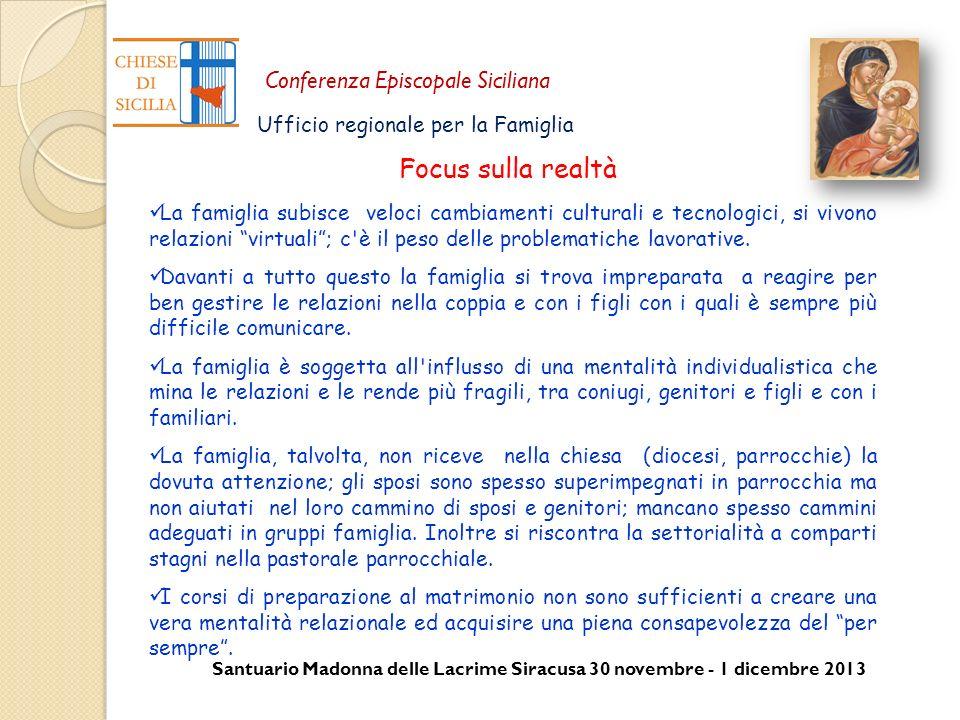 Santuario Madonna delle Lacrime Siracusa 30 novembre - 1 dicembre 2013 Conferenza Episcopale Siciliana Ufficio regionale per la Famiglia La famiglia s