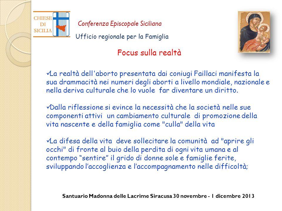 Santuario Madonna delle Lacrime Siracusa 30 novembre - 1 dicembre 2013 Conferenza Episcopale Siciliana Ufficio regionale per la Famiglia Focus sulla r