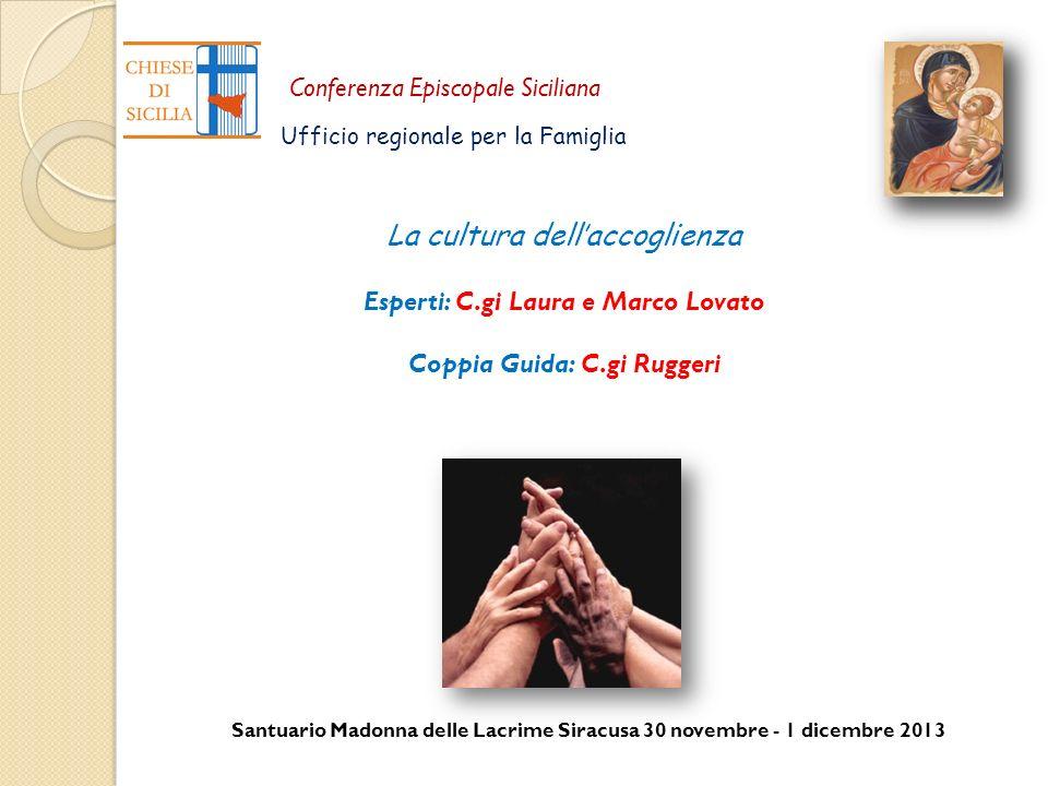 Santuario Madonna delle Lacrime Siracusa 30 novembre - 1 dicembre 2013 Conferenza Episcopale Siciliana Ufficio regionale per la Famiglia La cultura de