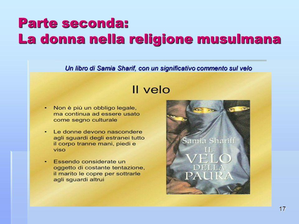 17 Parte seconda: La donna nella religione musulmana Un libro di Samia Sharif, con un significativo commento sul velo