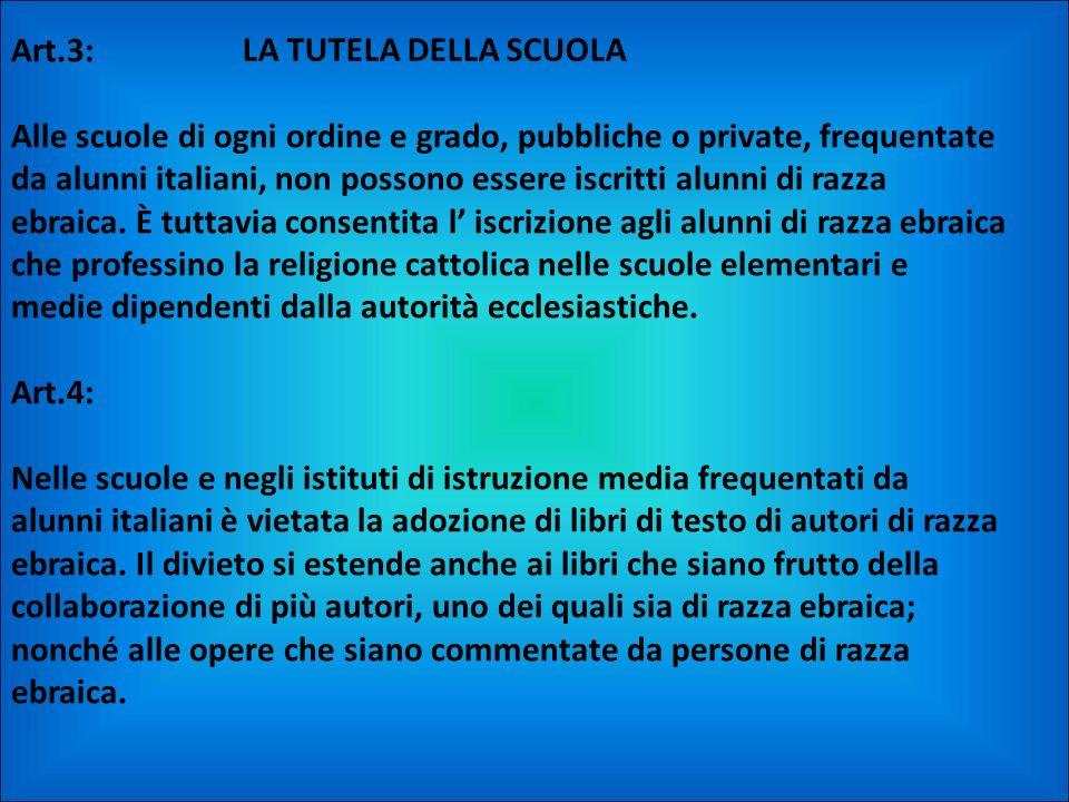 LA TUTELA DELLA SCUOLA Art.3: Alle scuole di ogni ordine e grado, pubbliche o private, frequentate da alunni italiani, non possono essere iscritti alu