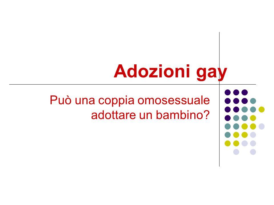 Adozioni gay Può una coppia omosessuale adottare un bambino?