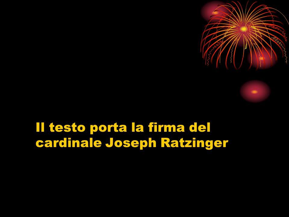 Il testo porta la firma del cardinale Joseph Ratzinger