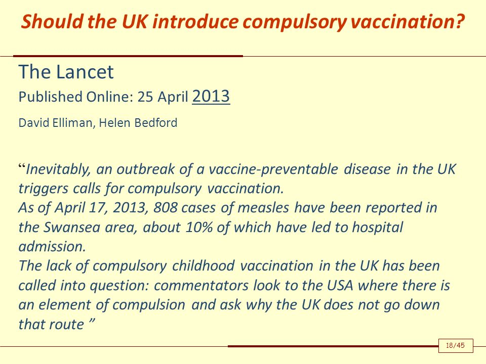 The Lancet Published Online: 25 April 2013 David Elliman, Helen Bedford Inevitably, an outbreak of a vaccine-preventable disease in the UK triggers ca