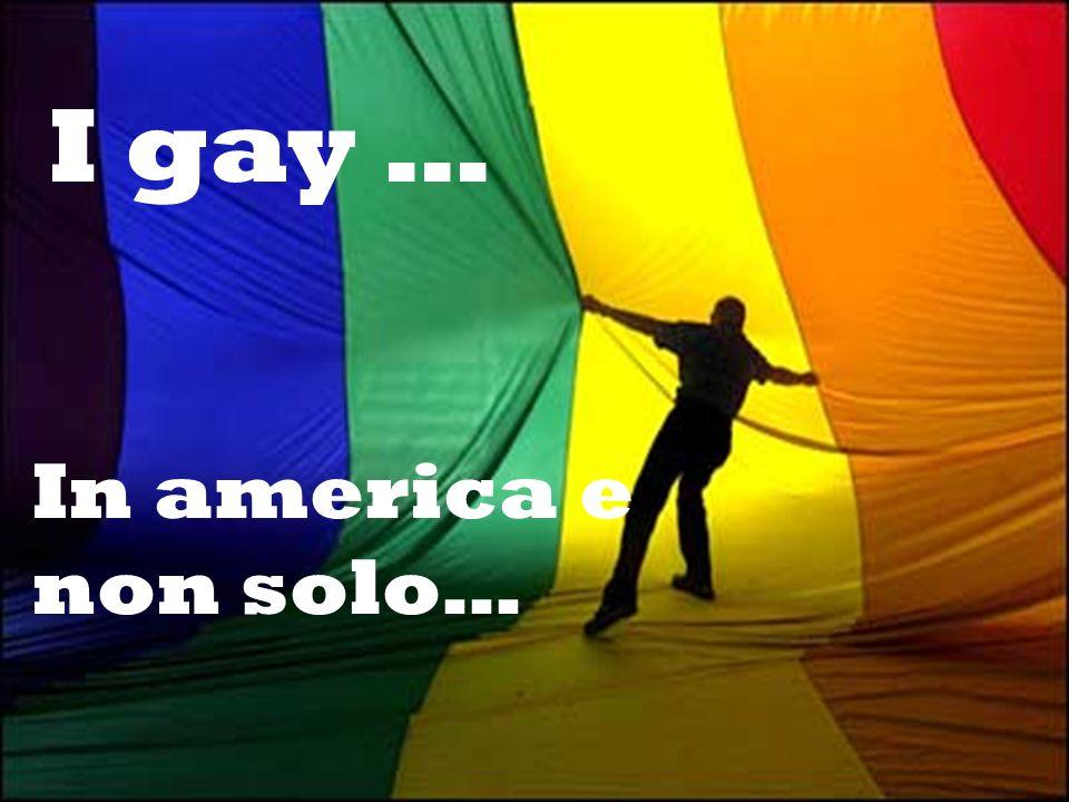 I gay … In america e non solo…