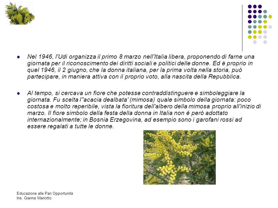 Nel 1946, l'Udi organizza il primo 8 marzo nell'Italia libera, proponendo di farne una giornata per il riconoscimento dei diritti sociali e politici d