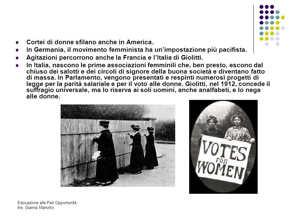 Educazione alle Pari Opportunità Ins. Gianna Mariotto Cortei di donne sfilano anche in America. In Germania, il movimento femminista ha unimpostazione