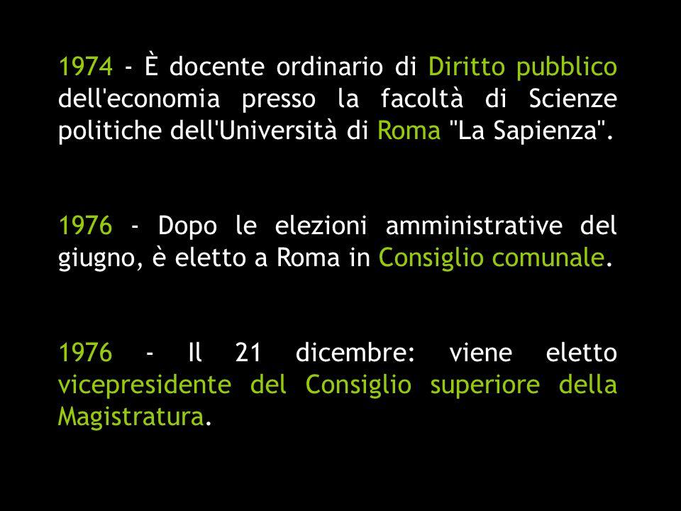 1974 - È docente ordinario di Diritto pubblico dell'economia presso la facoltà di Scienze politiche dell'Università di Roma