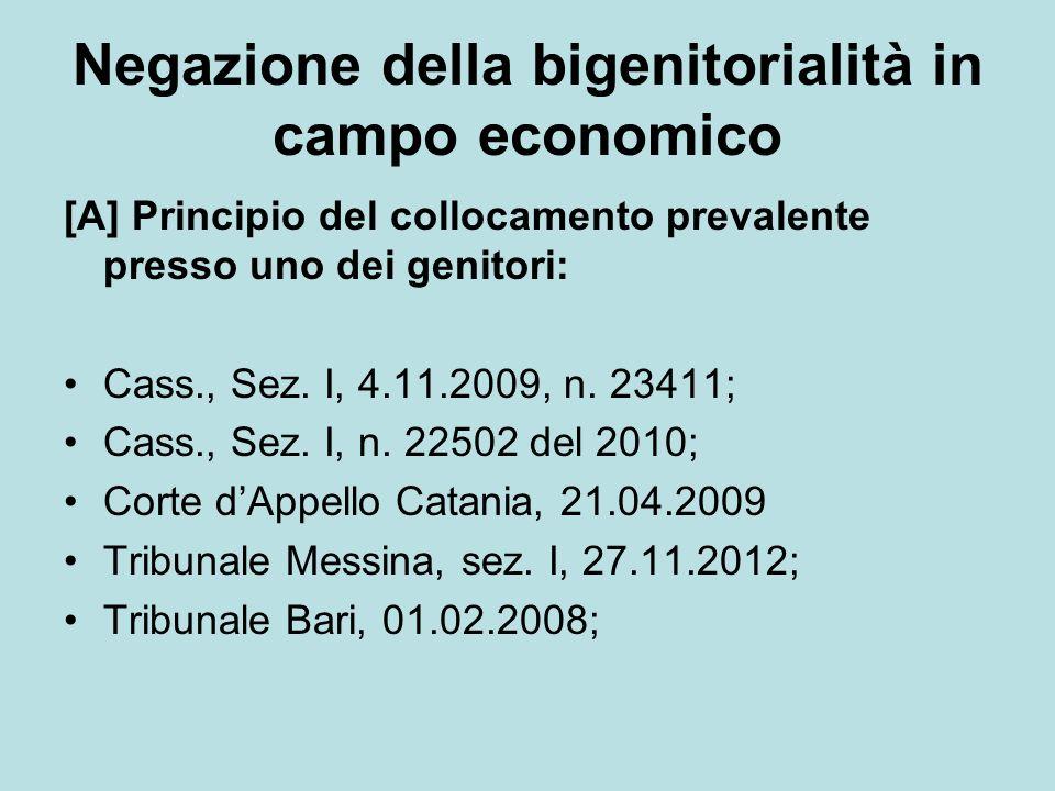 Negazione della bigenitorialità in campo economico [A] Principio del collocamento prevalente presso uno dei genitori: Cass., Sez. I, 4.11.2009, n. 234