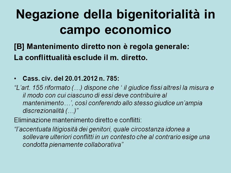 Negazione della bigenitorialità in campo economico [B] Mantenimento diretto non è regola generale: La conflittualità esclude il m. diretto. Cass. civ.