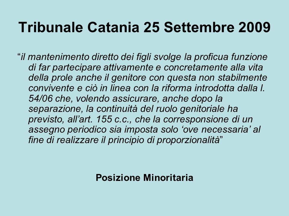 Tribunale Catania 25 Settembre 2009 il mantenimento diretto dei figli svolge la proficua funzione di far partecipare attivamente e concretamente alla
