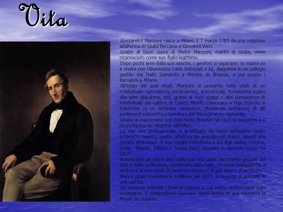 Vita Alessandro Manzoni nasce a Milano il 7 marzo 1785 da una relazione adulterina di Giulia Beccaria e Giovanni Verri. Grazie al buon cuore di Pietro