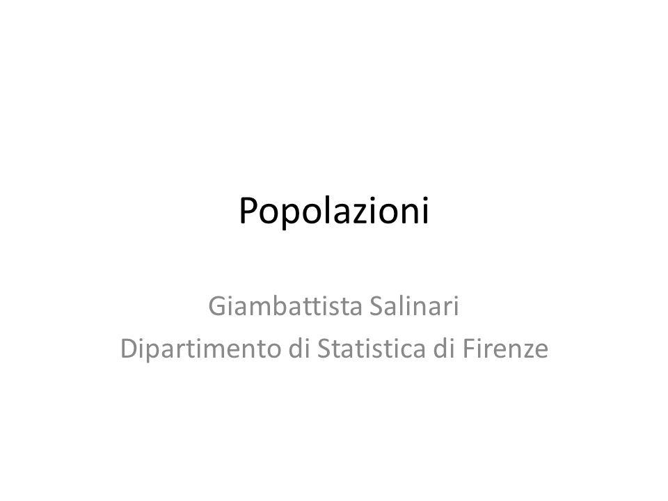 Popolazioni Giambattista Salinari Dipartimento di Statistica di Firenze