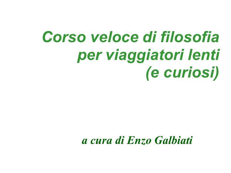 Corso veloce di filosofia per viaggiatori lenti (e curiosi) a cura di Enzo Galbiati