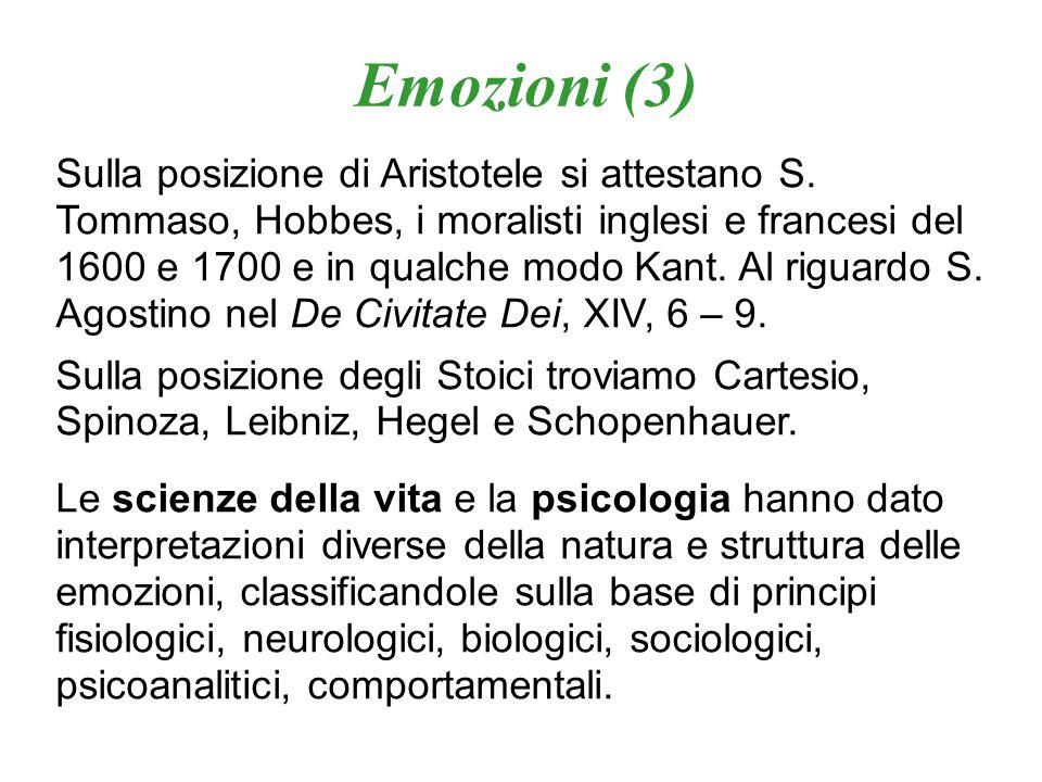 Sulla posizione di Aristotele si attestano S. Tommaso, Hobbes, i moralisti inglesi e francesi del 1600 e 1700 e in qualche modo Kant. Al riguardo S. A