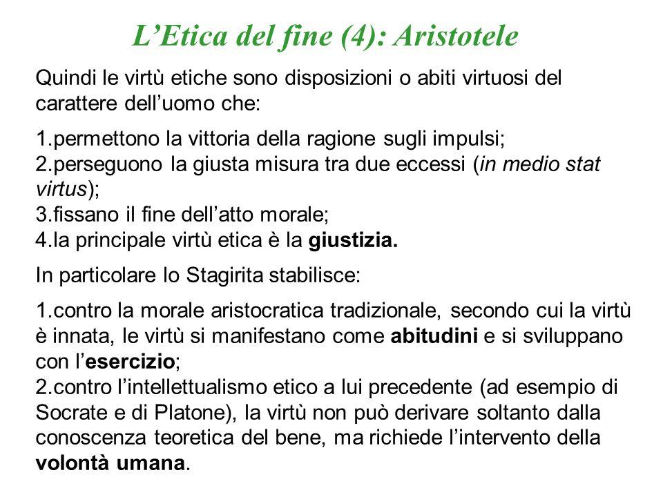 LEtica del fine (5): Aristotele All anima razionale infine Aristotele assegna le virtù dianoetiche, suddivise in calcolative e scientifiche.