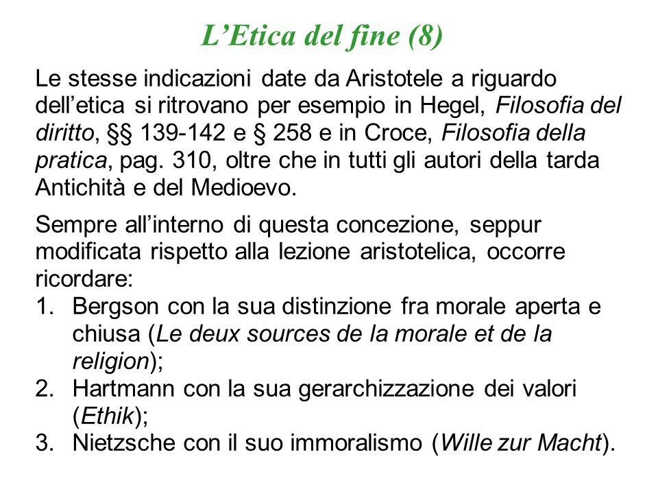 LEtica del fine (8) Le stesse indicazioni date da Aristotele a riguardo delletica si ritrovano per esempio in Hegel, Filosofia del diritto, §§ 139-142