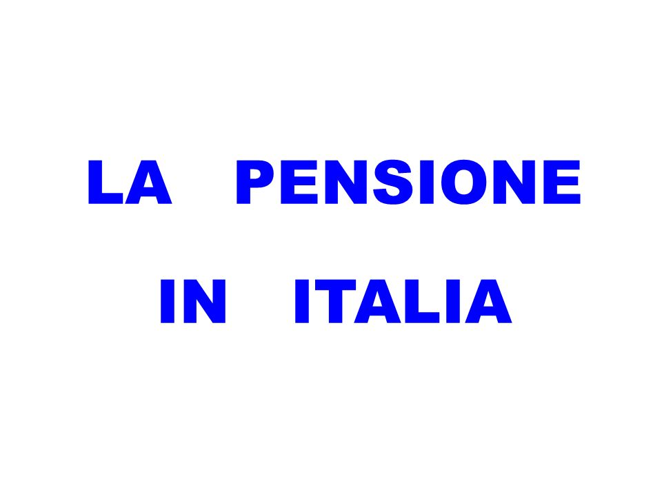 LA PENSIONE IN ITALIA