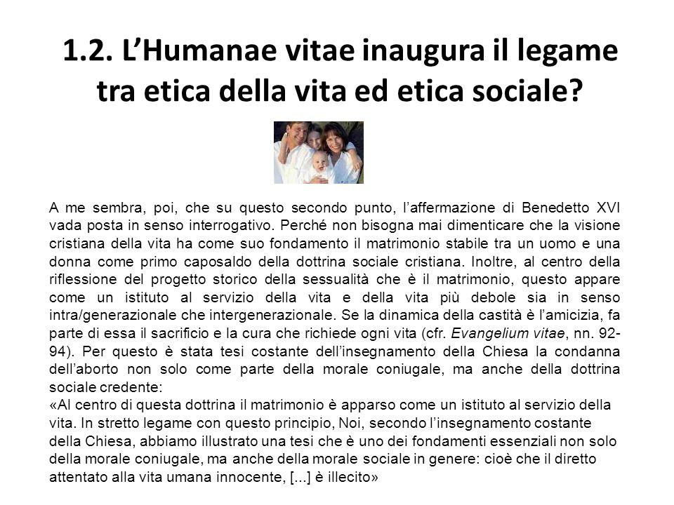 1.2.LHumanae vitae inaugura il legame tra etica della vita ed etica sociale.