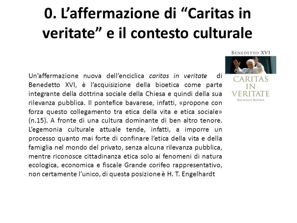0. Laffermazione di Caritas in veritate e il contesto culturale Unaffermazione nuova dellenciclica caritas in veritate di Benedetto XVI, è lacquisizio