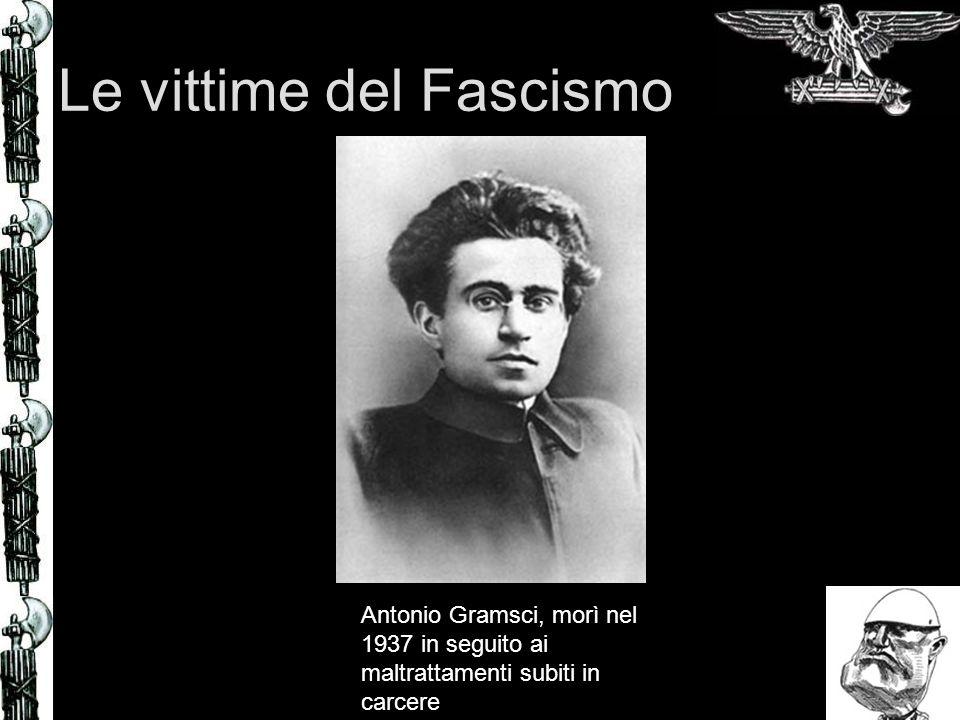 Le vittime del Fascismo Antonio Gramsci, morì nel 1937 in seguito ai maltrattamenti subiti in carcere