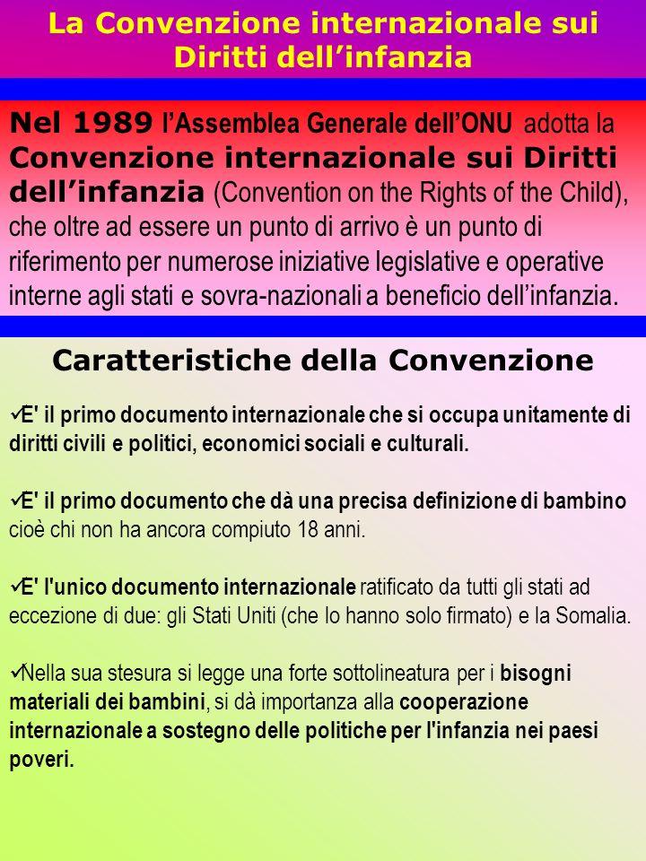 Caratteristiche della Convenzione E' il primo documento internazionale che si occupa unitamente di diritti civili e politici, economici sociali e cult