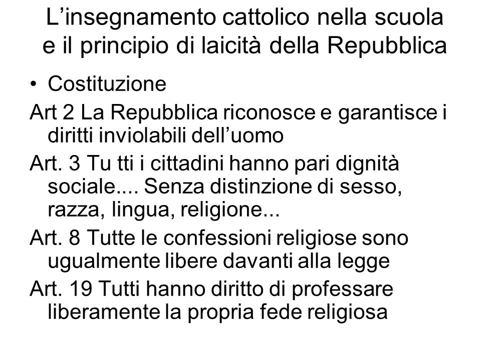 Linsegnamento cattolico nella scuola Art. 36 - Concordato: LItalia considera fondamento e coronamento dellistruzione pubblica linsegnamento della dott