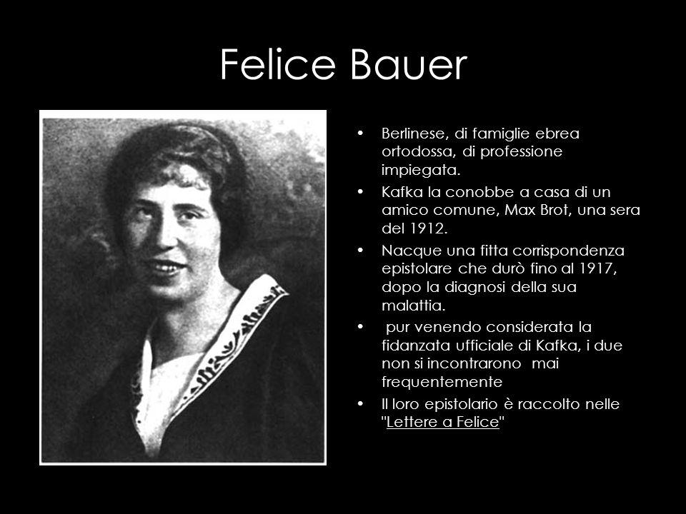 Felice Bauer Berlinese, di famiglie ebrea ortodossa, di professione impiegata.