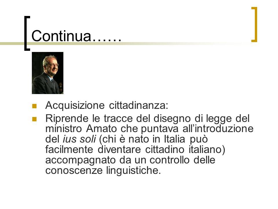 Continua…. Viene prevista lespulsione dal territorio italiano in casi di presenza irregolare