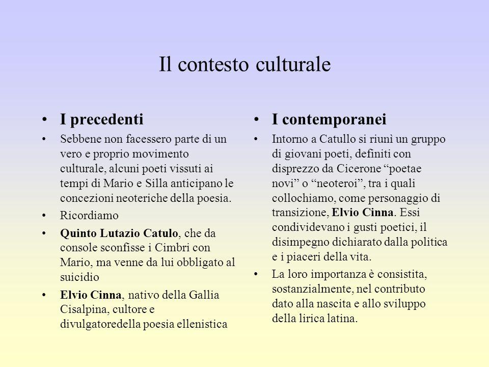 Il contesto culturale I precedenti Sebbene non facessero parte di un vero e proprio movimento culturale, alcuni poeti vissuti ai tempi di Mario e Sill