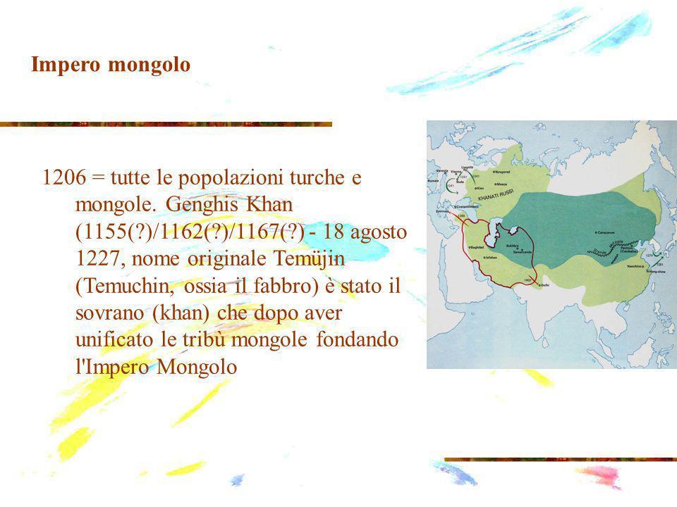 1206 = tutte le popolazioni turche e mongole.