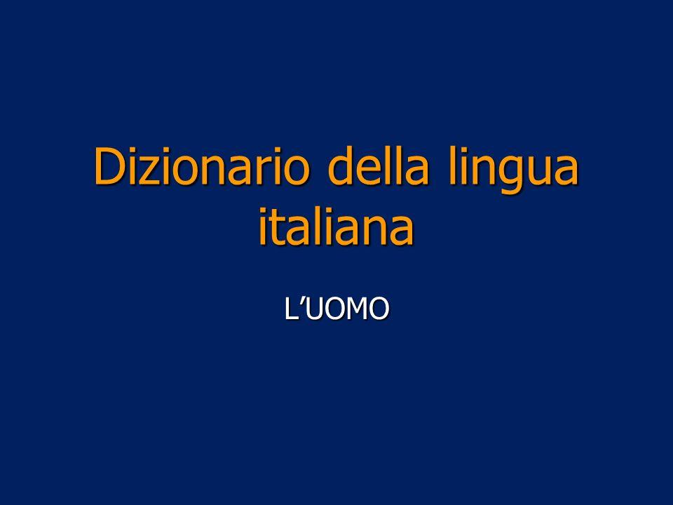 LUOMO Dizionario della lingua italiana