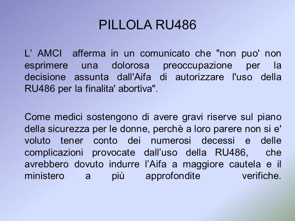 PILLOLA RU486 L AMCI afferma in un comunicato che