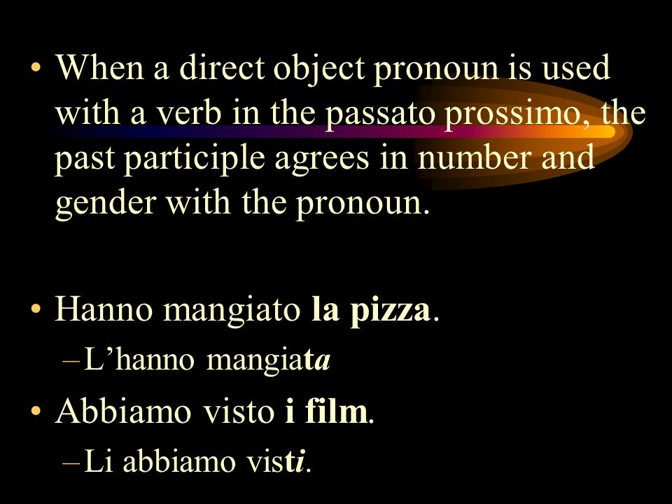 When a direct object pronoun is used with a verb in the passato prossimo, the past participle agrees in number and gender with the pronoun. Hanno mang