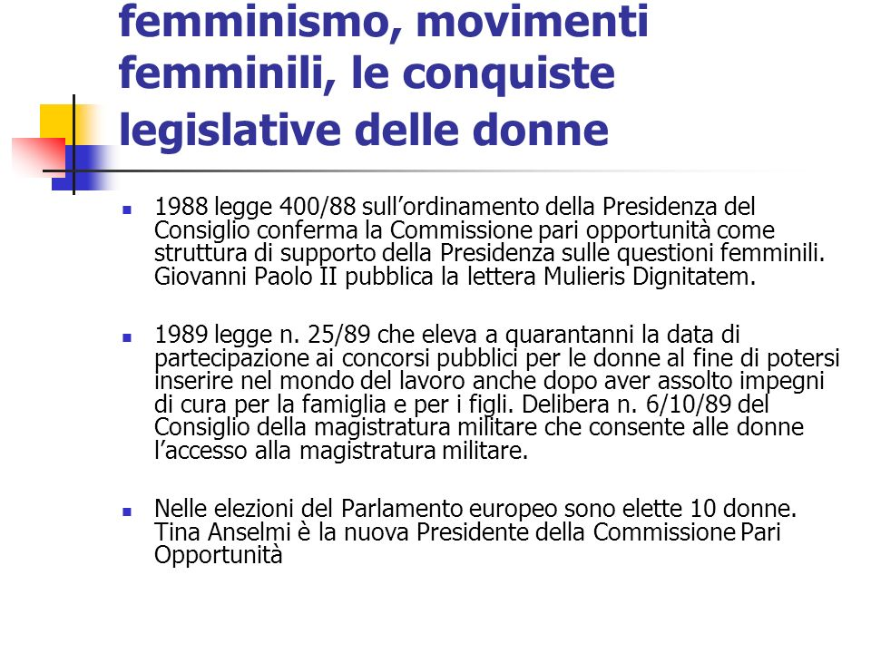 femminismo, movimenti femminili, le conquiste legislative delle donne 1988 legge 400/88 sullordinamento della Presidenza del Consiglio conferma la Com